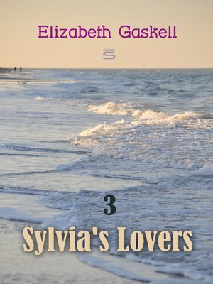 cover image of Sylvia's Lovers, Volume 3